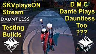 SKVplaysON - DAUNTLESS - Testing New Cell Build, (Free to Play PC games),  [ENGLISH] PC Gameplay