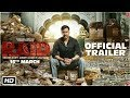 Raid | Full Official Trailer | Ajay Devgn | Ileana D'Cruz | Raj Kumar Gupta | 16 march 2018