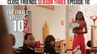 Close Friends Episode 10 | Season 3 - May the Best Man Win #CloseFriendsWS