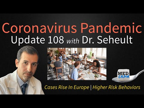 Coronavirus Pandemic Update 108: High Risk COVID 19 Behaviors; Cases Rise In Europe