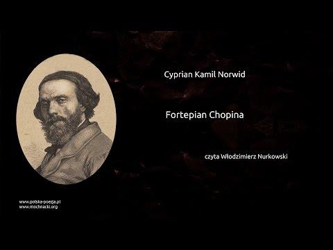 Cyprian Kamil Norwid - Fortepian Chopina