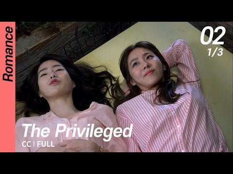 [CC/FULL] The Privileged EP02 (1/3) | 상류사회