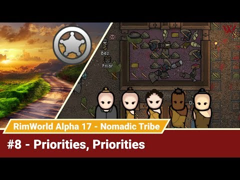 "Rimworld Nomadic Tribe #8 ""Priorities, Priorities"" No-Pause Challenge! Alpha 17 Gameplay Let's Play"