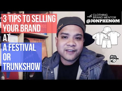 3 Tips to selling your brand at a festival or trunkshow @JonPhenom