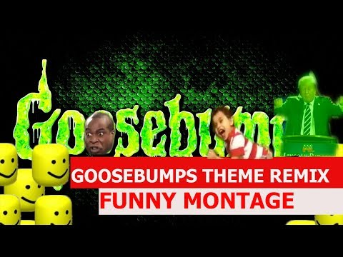 Goosebumps Theme Song Remix - FUNNY MONTAGE