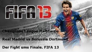 Lets Play Fifa 13 CL Halbfinale RS: Real Madrid vs Borussia Dortmund 1.HZ (German/Deutsch) [HD]
