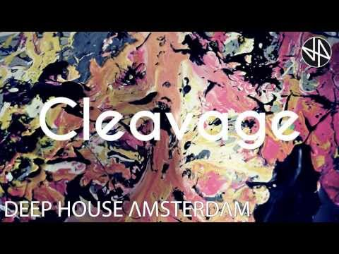 Mix #082 By Cleavage part 2 - Deep House Amsterdam
