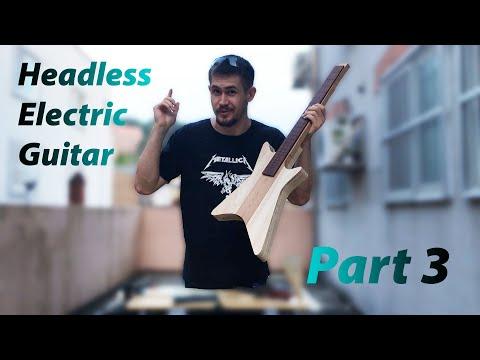 Headless Electric Guitar Build - Part 3