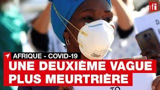 Afrique : la 2e vague de Covid-19 plus meurtrière