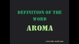 "Definition of the word ""Aroma"""