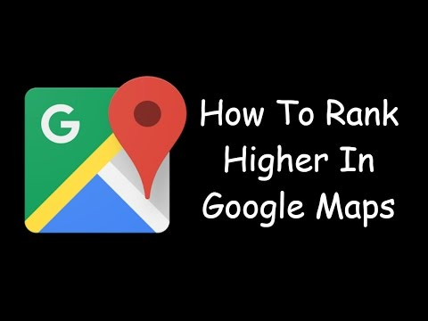 How To Rank Higher In Google Maps