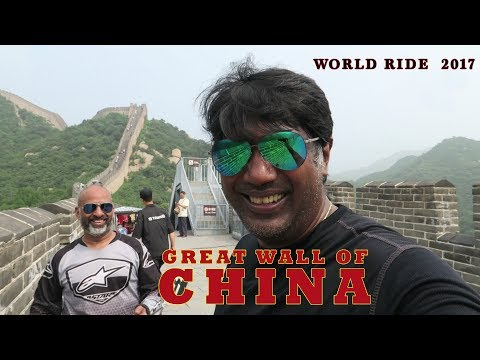 WORLD RIDE 2017 || EP. 29 || THE GREAT WALL OF CHINA