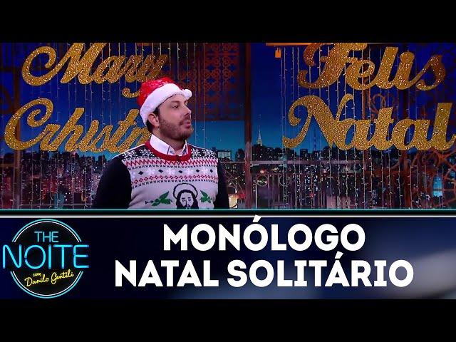 Monólogo: Natal solitário nunca mais | The Noite (25/12/18)