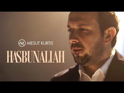Mesut Kurtis – Hasbunallah 2019
