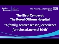 The Birth Centre  - The Royal Oldham Hospital
