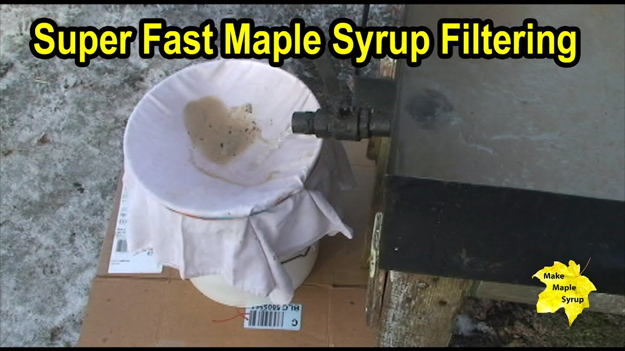 Super Fast Maple Syrup Filtering Tip Eliminate Hours Of