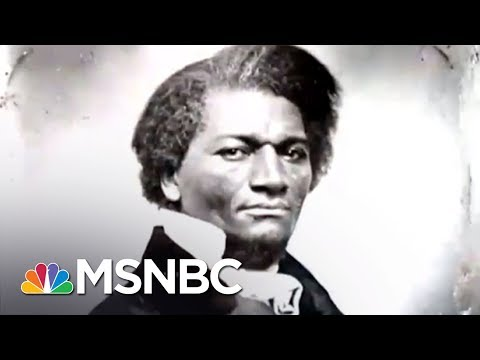 Frederick Douglass: How To Deal With 'Treacherous President'   All In   MSNBC