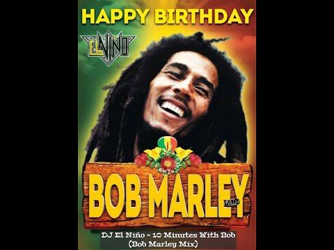 DJ El Niño - 10 Minutes With Bob (Bob Marley Mix) (2014)