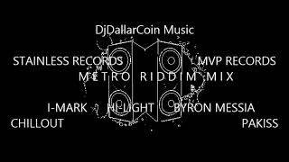 Gambar cover METRO RIDDIM MIX 2018 - STAINLESS RECORDS & MVP RECORDS (MIXED BY DJ DALLAR COIN) FEBRUARY 2018