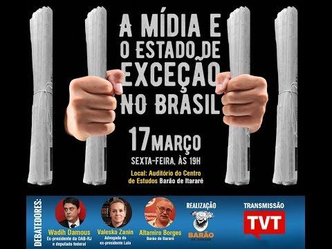 A mídia e o Estado de exceção no Brasil são temas de debate em SP.