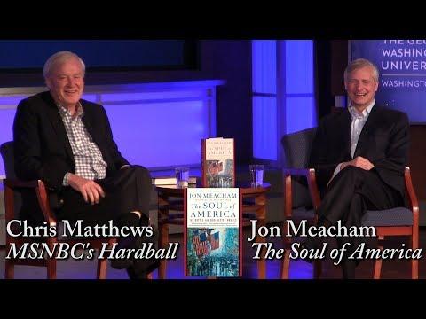 "Jon Meacham, ""The Soul of America"" (w/ Chris Matthews)"