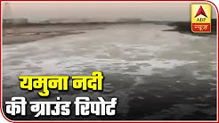 Fact Check: Yamuna River still not clean & blue | Delhi Ground Report