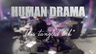 "HUMAN DRAMA ""This tangled Web"" LIVE MEXICO CITY"