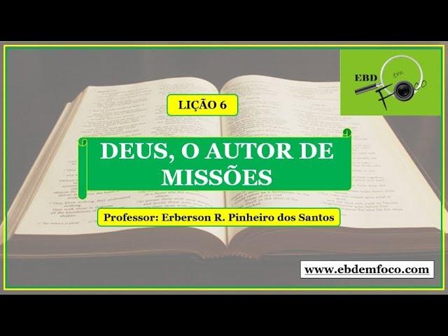 Lição 6 - Deus, o Autor de Missões (Betel)