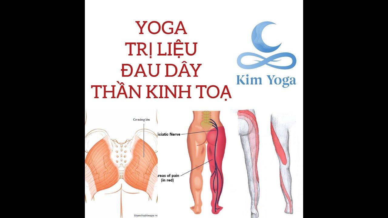 Yoga trị liệu: ĐAU DÂY THẦN KINH TOẠ, ĐAU LƯNG, THOÁI HÓA CỘT SỐNG