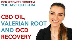 CBD Oil, Valerian Root and OCD Recovery