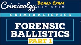 Forensic Ballistics (Part 1); CRIMINOLOGY BOARD EXAM REVIEWER [Audio Reviewer]