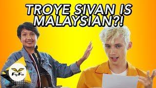 Troye Sivan is Malaysian!