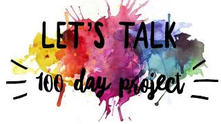 Let's Talk 100 Day Project..