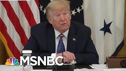 Trump Shifts His Focus To Reelection Amid Pandemic | Deadline | MSNBC