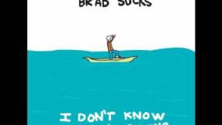 Brad Sucks - Never Get Out (I Don't Know What I'm Doing) [Lyrics]