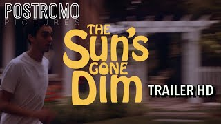 THE SUN'S GONE DIM   Official Trailer