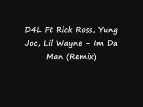 D4L Ft Rick Ross, Yung Joc, Lil Wayne - Im Da Man (Remix)