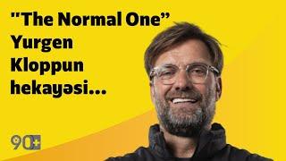 "90+  ""The Normal One"" - Yurgen Kloppun hekayəsi..."