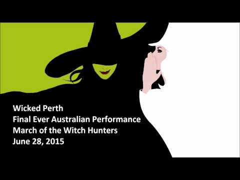 Wicked Perth - Final Ever Australian Performance - March of the Witch Hunters