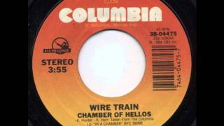 Wire Train - Chamber Of Hellos  (Extended Version) 1984