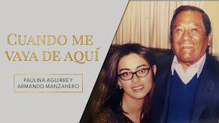 Cuando me vaya de aquí / Paulina Aguirre feat Armando Manzanero (Audio Oficial)