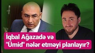 """""""Bir ilin içərisində Qarabağ geri qaytarılacaq"""" - İqbal Ağazadə"""