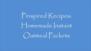 Pinspired Recipes: Homemade Instant Oatmeal Packets