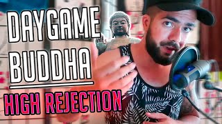 DAYGAME BUDDHA ON HIGH REJECTION