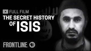 The Secret History of ISIS (full film) | FRONTLINE