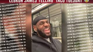 Most Hilarious & Best LeBron James Taco Tuesday Moments