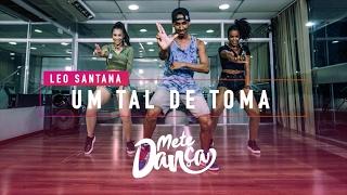 Léo Santana - Um Tal de Toma - Mete Dança