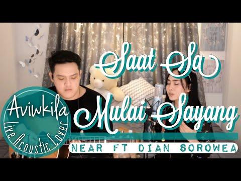 SAAT SA MULAI SAYANG - DIAN SOROWEA & NEAR (Rearrange Version Live Cover By Aviwkila)