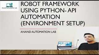Webservices API Automation environment set up using Robot Framework
