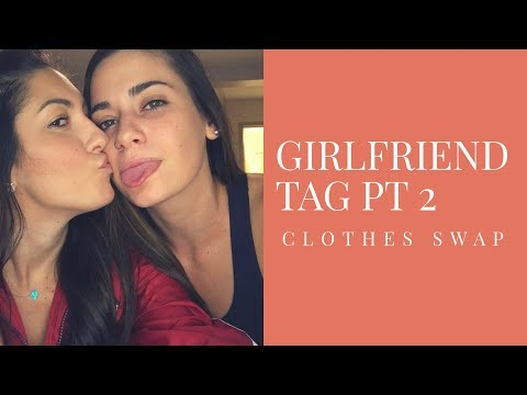 GIRLFRIEND TAG PT 2 (CLOTHES SWAP)